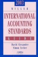 Cover of: Miller International Accounting Standards Guide 2003 (Miller International Accounting Standards Guide)