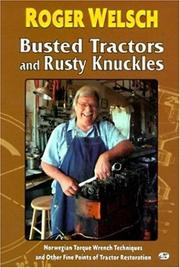 Cover of: Roger Welsch, busted tractors and rusty knuckles