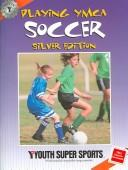 Cover of: Playing YMCA Soccer