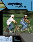 Cover of: Bicycling for Fitness (Nutrition and Fitness for Teens)