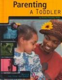Cover of: Parenting a Toddler (Skills for Teens Who Parent) | Kristin Thoennes Keller