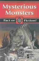 Cover of: Fact or Fiction? - Mysterious Monsters