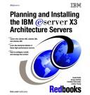 Cover of: Planning And Installing the IBM X3 Architecture Servers | IBM Redbooks