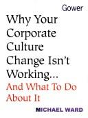 Cover of: Why your corporate culture change isn
