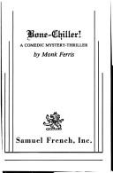 Cover of: Bone-Chiller! A Comedic Mystery-Thriller