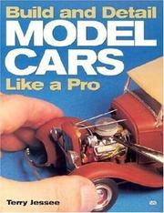 Cover of: Build and Detail Model Cars Like a Pro