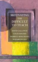 Cover of: Motivating the Difficult to Teach