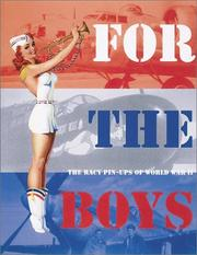 Cover of: For the Boys: The Racy Pin-Ups of World War II