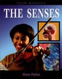 Cover of: The Senses (Our Bodies)
