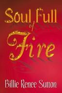 Cover of: Soul Full of Fire