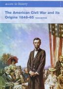 Cover of: The American Civil War and Its Origins 1848-65 | Alan Farmer