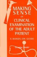 Cover of: Making Sense of Clinical Examination of the Adult Patient (Making Sense of)