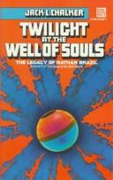 Cover of: Twilight at the Well of Souls: the legacy of Nathan Brazil