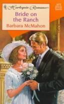Cover of: Bride On The Ranch | Barbara McMahon