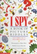 Cover of: I Spy: A Book of Picture Riddles