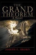 Cover of: The Grand Theorem | Joseph E Brown