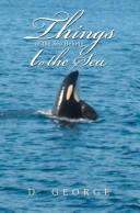Cover of: Things of the Sea Belong to the Sea
