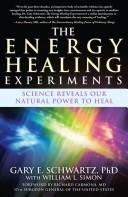 Cover of: The Energy Healing Experiments | Gary E. Schwartz