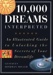 Cover of: Illustrated 10,000 Dreams Interpreted: An Illustrated Guide to Unlocking the Secrets of Your Dreamlife
