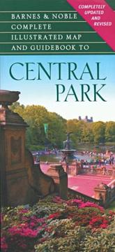 Cover of: B&N Complete Illustrated Map and Guidebook to Central Park | Richard J. Berenson