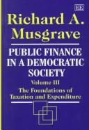 Cover of: Public finance in a democratic society | Richard A. Musgrave
