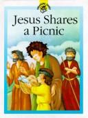 Cover of: Jesus Shares a Picnic (Little Treasures Library)