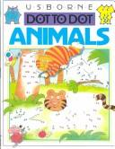 Cover of: Usborne Dot to Dot Animals