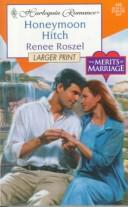 Cover of: Honeymoon Hitch (The Merits of Marriage) | Renee Roszel