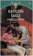 Cover of: Broomstick Cowboy | Kathleen Eagle