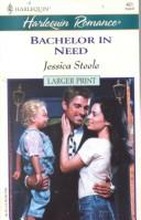 Cover of: Bachelor In Need (The Marriage Pledge) | Jessica Steele