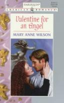 Cover of: Valentine For An Angel | Mary Anne Wilson