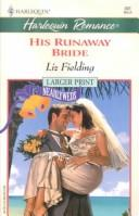 Cover of: His Runaway Bride (Nearlyweds) | Liz Fielding