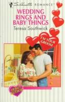 Cover of: Wedding Rings And Baby Things (I'M Your Groom/Debut Author) | Southwick