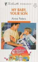 Cover of: My Baby, Your Son (Fabulous Fathers) | Anne Peters