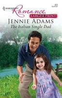 Cover of: The Italian Single Dad | Jennie Adams
