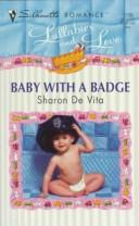 Cover of: Baby With A Badge (Lullabies And Love)