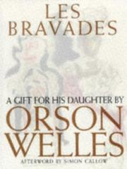 Cover of: Les Bravades: a portfolio of pictures made for Rebecca Welles by her father