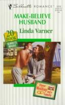 Cover of: Make Believe Husband  (Three Weddings And A Family/20th Book)