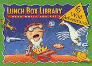 Cover of: Lunch Box Library: 6 Wild Adventures (Lunchbox Library , Vol 1: Read While You Eat)