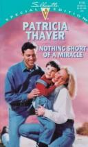 Cover of: Nothing Short Of A Miracle by Thayer