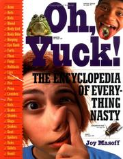 Cover of: Oh, Yuck! The Encyclopedia of Everything Nasty | Joy Masoff