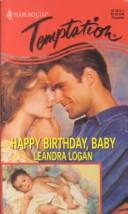 Cover of: Happy Birthday, Baby | Leandra Logan