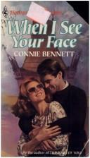 Cover of: When I See Your Face | Connie Bennett