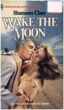 Cover of: Wake the Moon