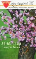 Cover of: A Bride at Last (Love Inspired #51)
