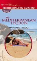 Cover of: The Mediterranean Tycoon (Promotional Presents) | Margaret Mayo