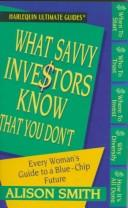 Cover of: What Savvy Investors Know That You Don'T
