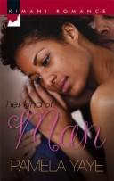 Cover of: Her Kind Of Man (Kimani Romance) | Pamela Yaye