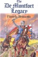 The de Montfort legacy by Pamela Bennetts