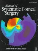 Cover of: Manual of Systematic Corneal Surgery | Arthur D. Steele